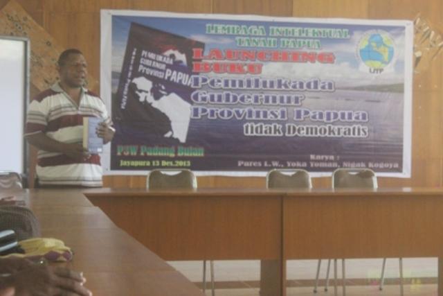 Buku Pemilukada Gubernur Papua Tidak Demokratis Diluncurkan.